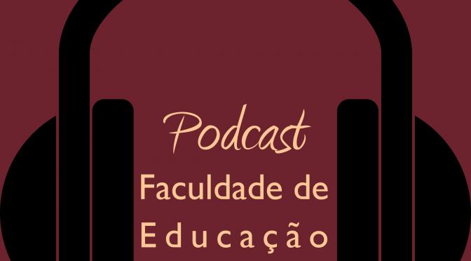 SeCult lança Podcast Faculdade de Educação da UFRJ