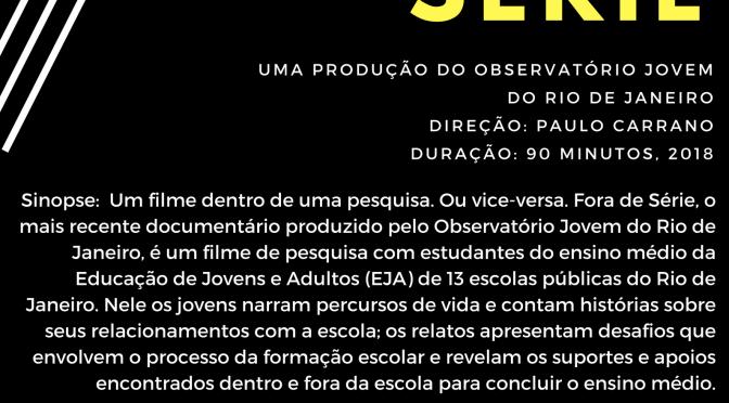 """Exibição do filme """"Fora de série"""""""