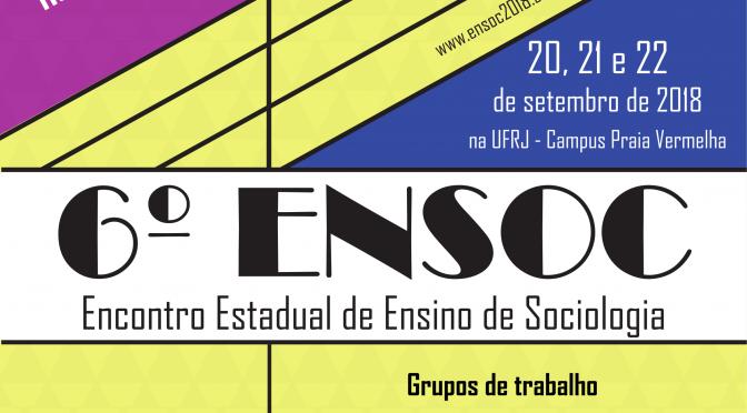 6º Encontro Estadual de Ensino de Sociologia (ENSOC)
