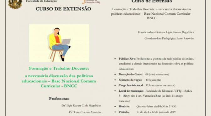 Curso de extensão Formação e Trabalho Docente: a necessária discussão das políticas educacionais – Base Nacional Comum Curricular – BNCC