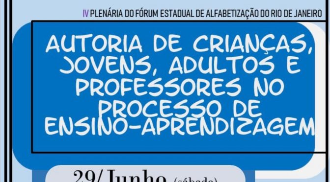 IV Plenária do Fórum Estadual de Alfabetização do Rio de Janeiro (FEARJ)