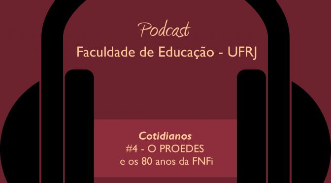 Podcast: O PROEDES e os 80 anos da FNFi