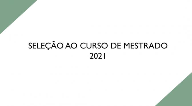 Seleção ao curso de mestrado 2021