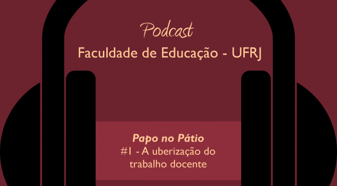 Podcast: A uberização do trabalho docente