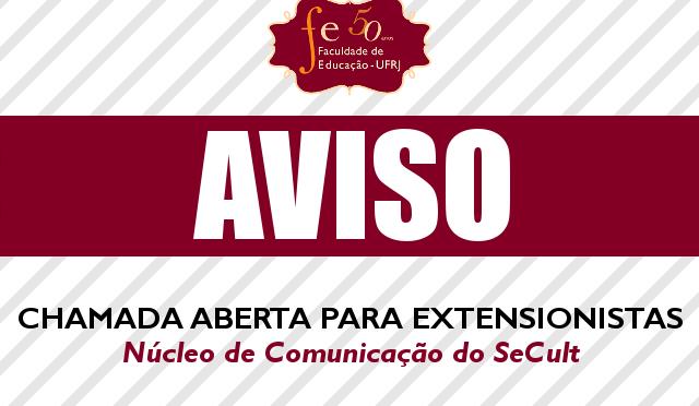 CHAMADA ABERTA PARA EXTENSIONISTAS – Núcleo de Comunicação do SeCult