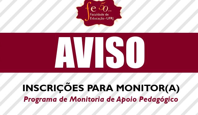 INSCRIÇÕES PARA MONITOR(A) – PROGRAMA DE MONITORIA DE APOIO PEDAGÓGICO