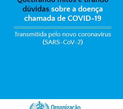 """OMS lança """"Quebrando mitos e tirando dúvidas sobre a doença chamada de COVID-19"""""""