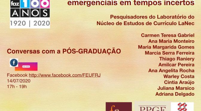 Conversas com a Pós-Graduação: Conversas sobre currículos emergenciais em tempos incertos
