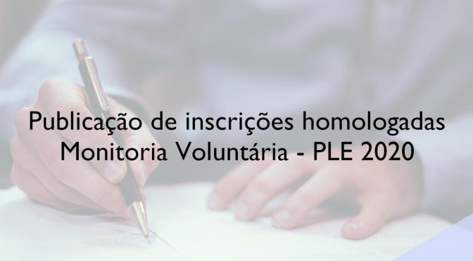 Publicação de inscrições homologadas – Monitoria Voluntária – PLE 2020