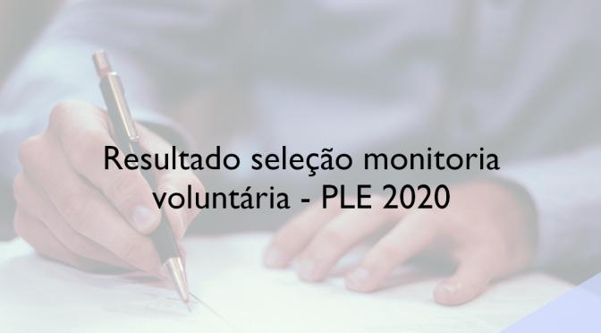Resultado seleção monitoria voluntária – PLE 2020