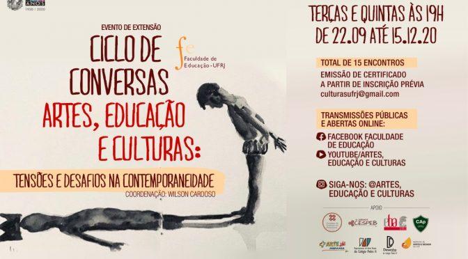 Ciclo de Conversas Artes, Educação e Culturas: Tensões e desafios na contemporaneidade