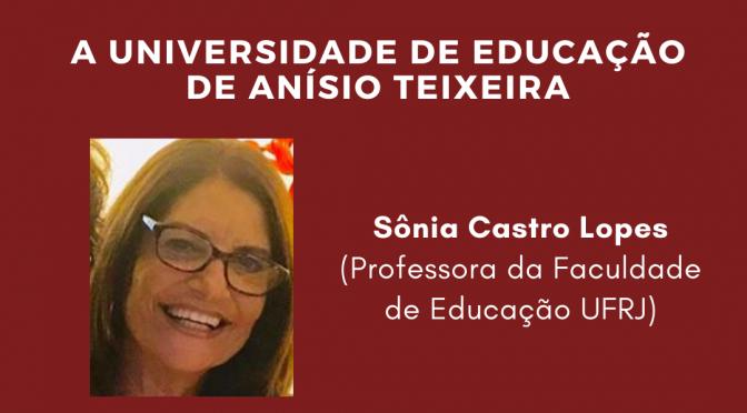 Seminário Anísio Teixeira recebe Sônia Castro Lopes