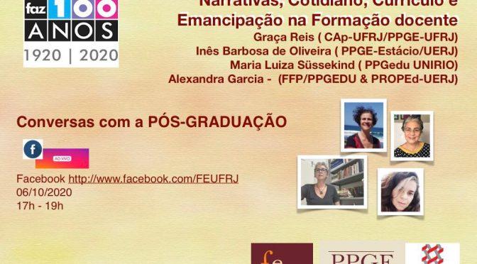 Conversas com a Pós-Graduação: Narrativas, Cotidiano, Currículo e Emancipação na Formação docente