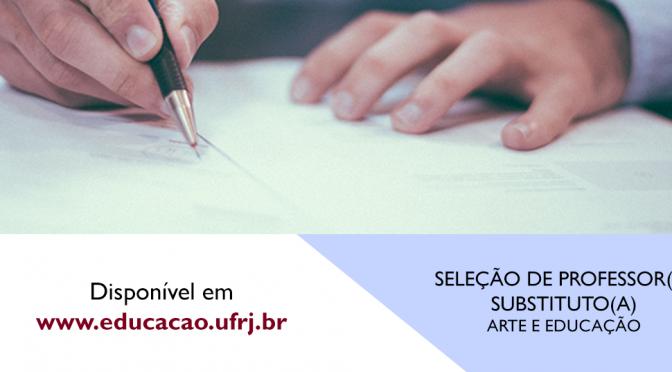SELEÇÃO DE PROFESSOR(A) SUBSTITUTO(A) ARTE E EDUCAÇÃO