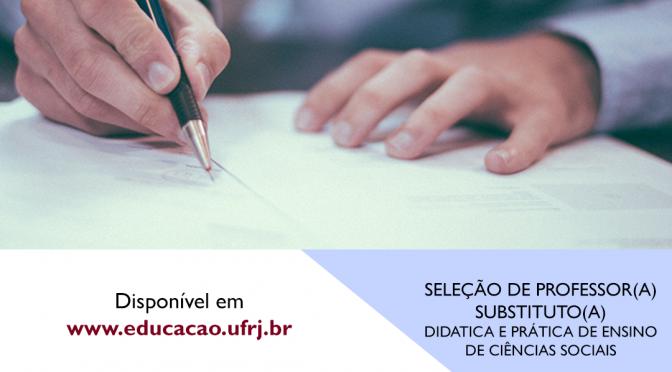 SELEÇÃO DE PROFESSOR(A) SUBSTITUTO(A) Didática e Prática de Ensino de Ciências Sociais