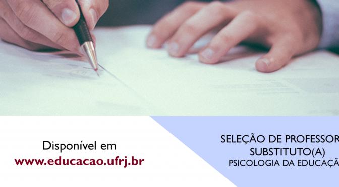 SELEÇÃO DE PROFESSOR(A) SUBSTITUTO(A) PSICOLOGIA DA EDUCAÇÃO