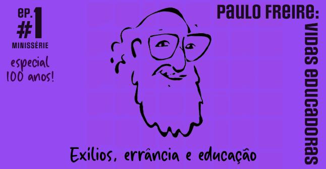 Estreia da minissérie Paulo Freire: Vidas educadoras